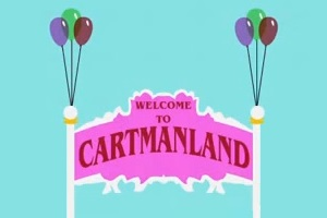 Welcome to Cartmanland