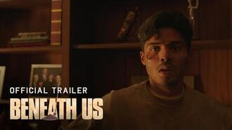 Beneath Us Official Trailer HD In Theaters March 6