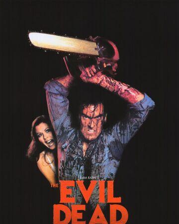 The Evil Dead Series Evil Dead Wiki Fandom