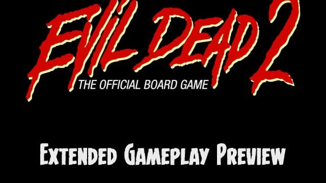Evil Dead 2- The Official Board Game - Extended Gameplay