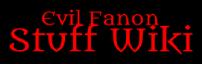 Evil Fanon Stuff Wiki