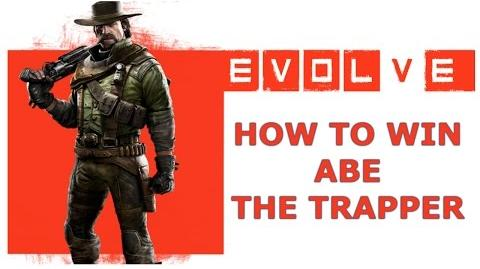 EVOLVE How to win with Abe the trapper HD