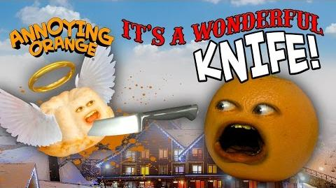 Annoying Orange - It's a Wonderful Knife!