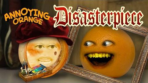 Annoying Orange - Disasterpiece!
