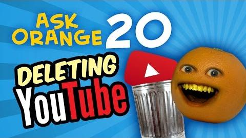 Annoying Orange - Ask Orange 20 DELETING YOUTUBE!!!