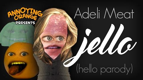 Annoying Orange Adeli Meat - Jello (Hello Parody) ft. Rebecca Parham