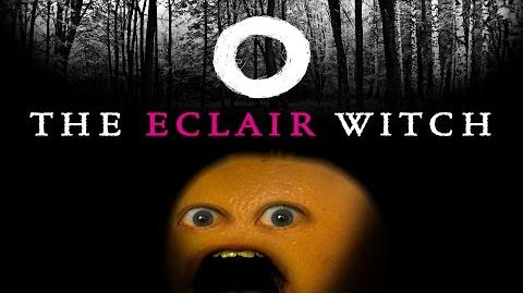 Annoying Orange - The Eclair Witch Project