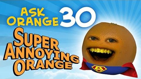 Annoying Orange - Ask Orange 30 Super Annoying Orange!