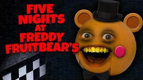 Annoying Orange - FIVE NIGHTS AT FREDDY FRUITBEAR'S (FNAF SPOOF)