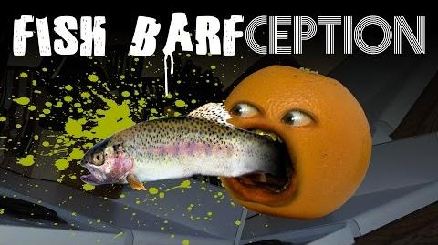 Annoying Orange - Fish Barfception!