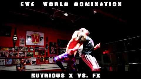 Elite Wrestling Entertainment - World Domination - Nutrious X vs FX