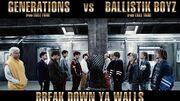 GENERATIONS from EXILE TRIBE vs BALLISTIK BOYZ from EXILE TRIBE - BREAK DOWN YA WALLS