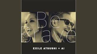 EXILE ATSUSHI + AI - Be Brave (audio)