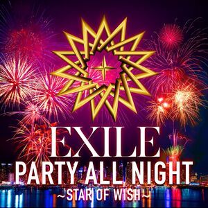 EXILE - PARTY ALL NIGHT ~STAR OF WISH~ cover