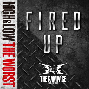 THE RAMPAGE - FIRED UP cover