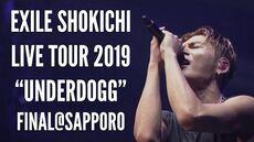 """EXILE SHOKICHI LIVE TOUR 2019 """"UNDERDOGG"""" Final at Hokkai Kitayell DIGEST MOVIE"""