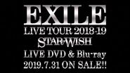 """EXILE - EXILE LIVE TOUR 2018-2019 """"STAR OF WISH"""" LIVE DVD & Blu-ray (TEASER)"""