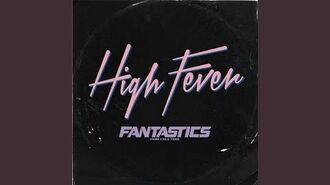FANTASTICS from EXILE TRIBE - High Fever (audio)