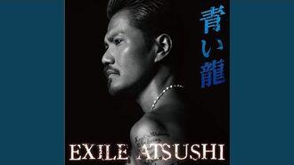 EXILE ATSUSHI - Aoi Ryuu (audio)