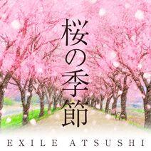 EXILE ATSUSHI - Sakura no Kisetsu cover
