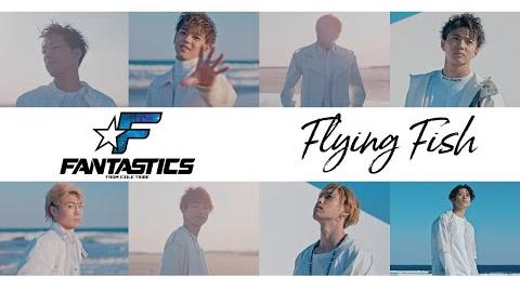 FANTASTICS from EXILE TRIBE - Flying Fish