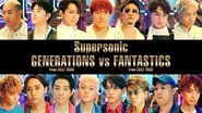 GENERATIONS from EXILE TRIBE vs FANTASTICS from EXILE TRIBE - Supersonic