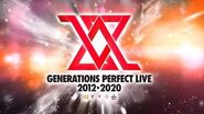 GENERATIONS PERFECT LIVE 2012▶2020 Kaisai Kettei!!