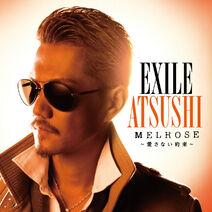 EXILE ATSUSHI - MELROSE Aisanai Yakusoku cover