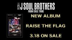 Sandaime J SOUL BROTHERS from EXILE TRIBE - RAISE THE FLAG (Digest Movie)