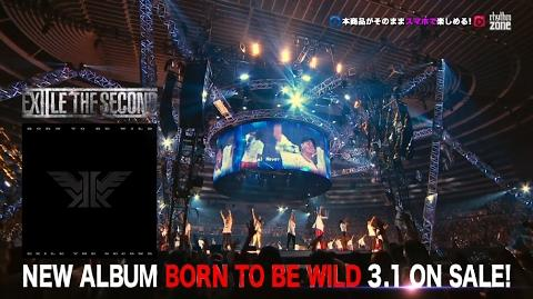 "EXILE THE SECOND - NEW ALBUM ""BORN TO BE WILD"" TV-CM"