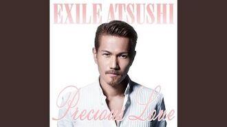 EXILE ATSUSHI - Precious Love (audio)
