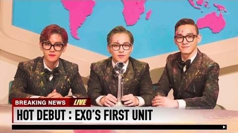 HOT DEBUT EXO'S FIRST UNIT