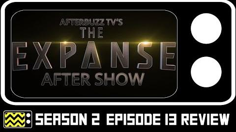 The Expanse Season 2 Episode 13 Review w Wes Chatham & Cas Anvar AfterBuzz TV