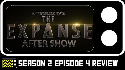 The Expanse Season 2 Episode 4 Review w Naren Shankar AfterBuzz TV