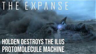 The Expanse - Holden Destroys the Ilus Protomolecule 'Machine'