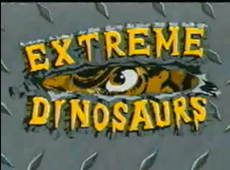 Extreme dinosaurs titles