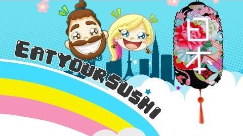 Eat Your Sushi Episode 1