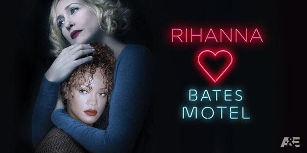 Rihanna Hearts Bates Motel