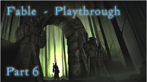 """Fable - Playthrough Part 6 - """"I Hate These Things."""""""