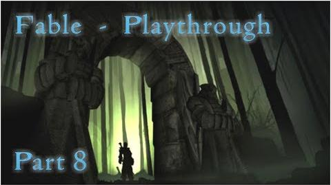 """Fable - Playthrough Part 8 - """"There's Life In Me Still."""""""