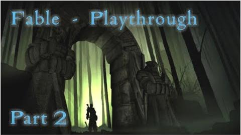"""Fable - Playthrough Part 2 - """"You Shall Not Pass!"""""""