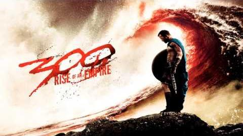 300 Rise Of An Empire - End Credits - Soundtrack Score
