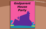 Godparent House Party