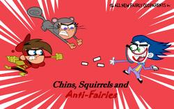 Chins, Squirrels and Anti-Fairies