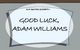 Good Luck, Adam Williams