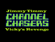 Jimmy Timmy Channel Chasers