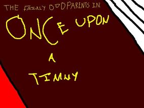 Once Upon A Timmy