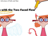 Go with the Two-Faced Flow