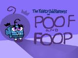 Poof And Foop
