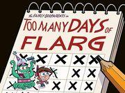 Too Many Days Of FLARG
